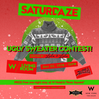 Saturdaze at W New York - Times Square: Ugly Sweater Contest