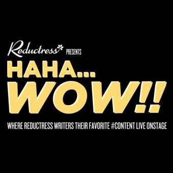Reductress Presents HAHA... WOW!