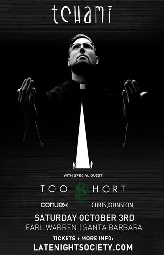 10.3 - Late Night Society with TCHAMI + Too $hort (Santa Barbara, CA)