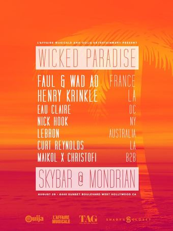Wicked Paradise IV feat.  Faul & Wad Ad & Henry Krinkle + Eau Claire, Nick Hook, LeBron & Many More