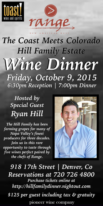 Hill Family Estate Wine Dinner | The Coast Meets Colorado with Ryan Hill