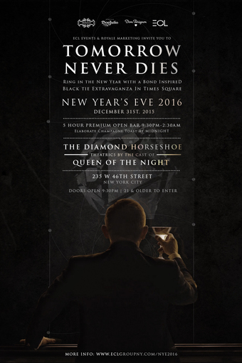 Tomorrow Never Dies | A James Bond-Inspired Black Tie NYE 2016 Extravaganza | DIAMOND HORSESHOE ~ HOME OF QUEEN OF THE NIGHT