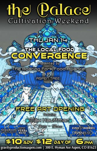 The Local Food Convergence- Presented by The Roaring Fork Food Alliance