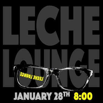 Leche Lounge at Malo January 28th