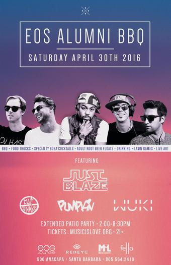 Just Blaze, Cut Snake, Wuki & Pumpkin Tribute | 4.30.16 | EOS Lounge UCSB Alumni BBQ
