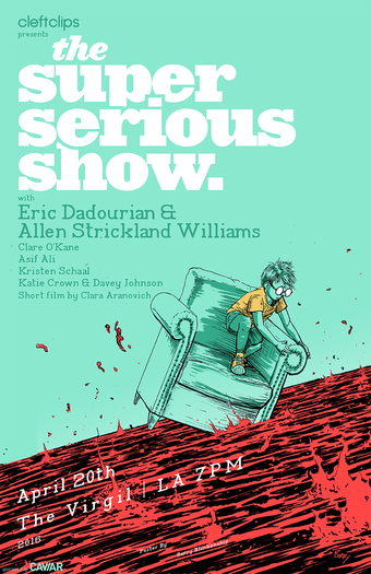 The Super Serious Show with Eric Dadourian & Allen Strickland Williams