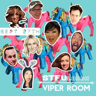 ★STFU★  Comedy @ The Viper Room - September 27 - 7:30