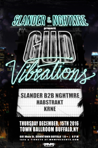 Slander B2B Nghtmre : Gud Vibrations Tour : Thurs Dec 15th : Town Ballroom