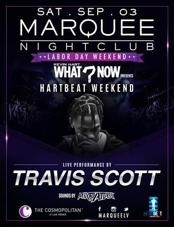 4d375c4f3677 PRESENTS HARTBEAT WEEKEND WITH PERFORMANCE BY TRAVIS SCOTT - Marquee  Nightclub - Tickets - Marquee Nightclub, Las Vegas, NV - September 3, 2016