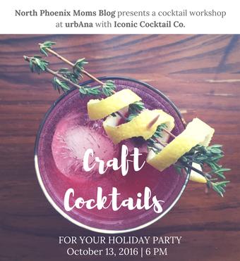 North Phoenix Moms Blog Craft Cocktail  Workshop