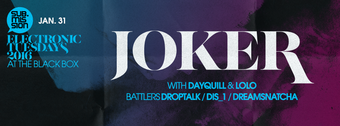 Joker, LOLO, & Dayquill, + more at Electronic Tuesdays