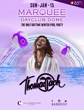 Thomas Jack - Marquee Dayclub Dome