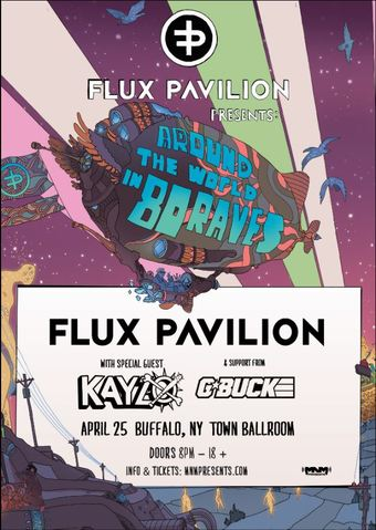 Flux Pavilion : w/ Kayzo & G-Buck : 4/25 : Town Ballroom : Around The World in 80 Raves
