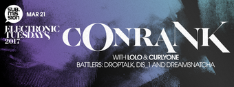 Conrank, Lolo, & CurlyOnE at Electronic Tuesdays // The Lounge Takeover: Vibrations Outloud