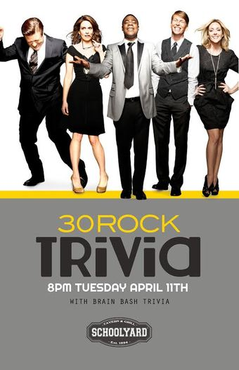 30 Rock Trivia on Tuesday, April 11th at Schoolyard