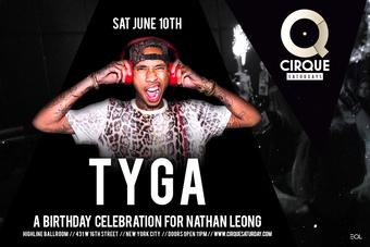 Cirque Saturdays at Highline Ballroom ft TYGA  (June 10th)