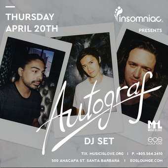 Insomniac Presents - Autograf at EOS Lounge 4.20.17
