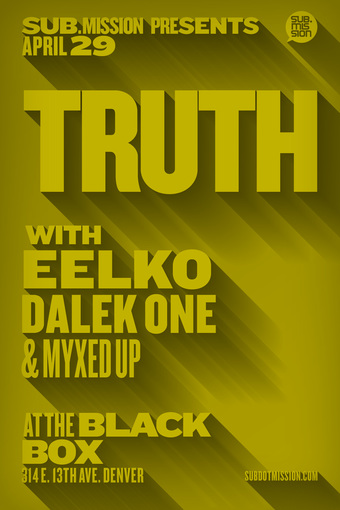 Truth, eelko, Dalek One, & Myxed Up presented by Sub.mission