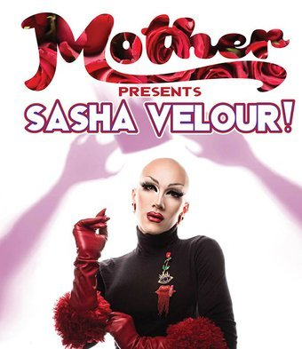 Mother: Sasha Velour