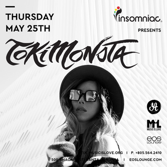 Insomniac Presents - TOKiMONSTA EOS Lounge 5.25.17