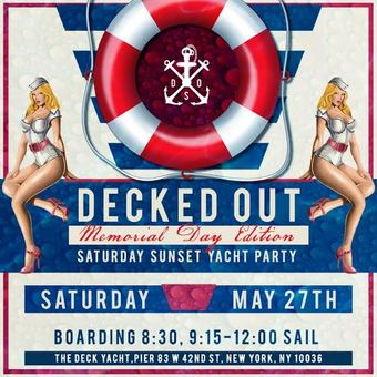 DECKED OUT Memorial Day Saturday Yacht Party