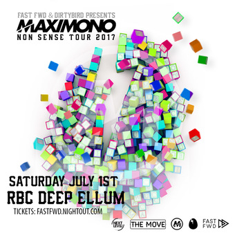 MAXIMONO, NON SENSE TOUR | PRESENTED BY FAST FWD & DIRTYBIRD