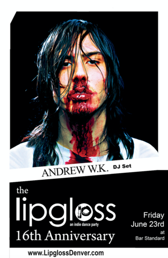The Lipgloss 16th Anniversary Party • Andrew WK (DJ Set)
