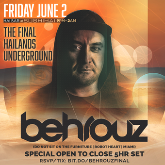 The Final HaiLands Underground w/ Behrouz [Special Open to Close 5HR Set]