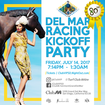 Club M's 80th Del Mar Racing Kickoff Party | Friday, July 14, 2017