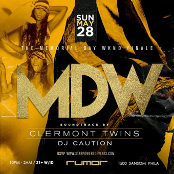 5*28 [MDW] / Memorial Day 2017 Weekend Finale Event / 10:00p-2am / [PHL] / Rumor, Philadelphia, PA 19102 / May 28, 2017