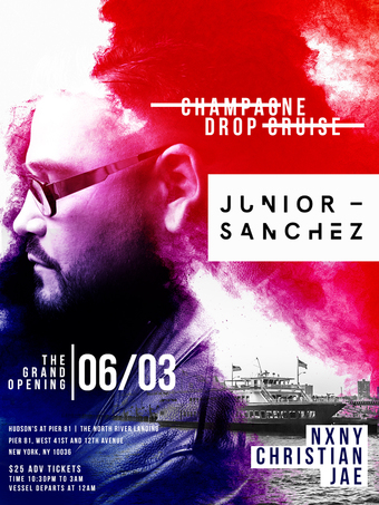 Grand Opening of The Champagne Drop Cruise w/ Junior Sanchez, NXNY, Christian Jae & Nick Z