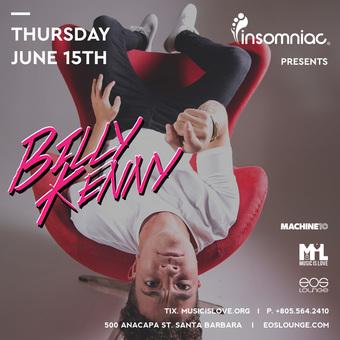 Insomniac Presents - Billy Kenny at EOS Lounge 6.15.17