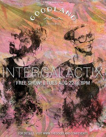 The Goodland Presents: Intergalactix