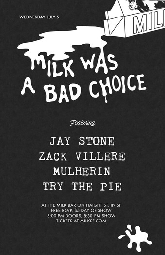 Milk Was A Bad Choice w/ Jay Stone, Zack Villere, Mulherin, & Try The Pie