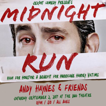 Sexpot Comedy Presents Midnight Run: High For Houston!