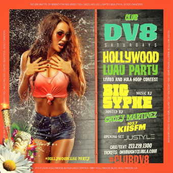 CLUB DV8's Annual #HollywoodLuau w/ DJ Syphe