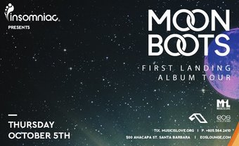 Insomniac Presents - Moon Boots at EOS Lounge 10.5.17