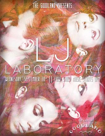The Goodland Presents: LJ Laboratory