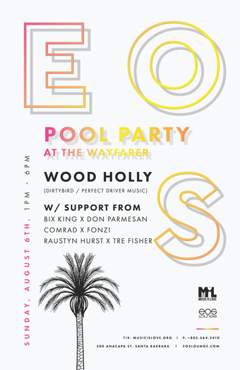 EOS Lounge Pool Fiesta The Wayfarer Sunday 8.6.17