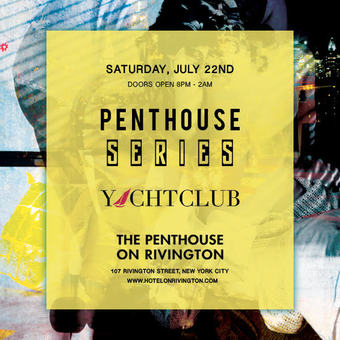 The Penthouse on Rivington Yacht Club 7/22