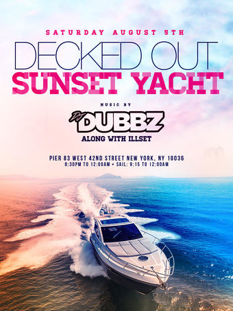 August 5th Decked Out Yacht Party w/ Dj Dubbz & iLLset