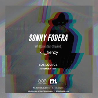 Insomniac Presents - Sonny Fodera + Kill Frenzy at EOS Lounge 11.16.17