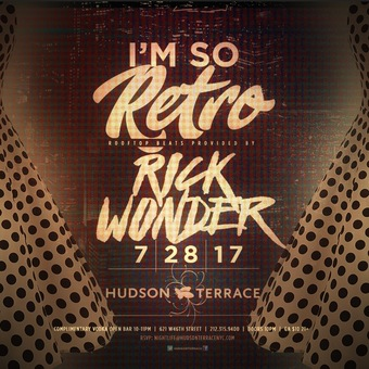 'Im So Retro' Party at Hudson Terrace Friday 7/28
