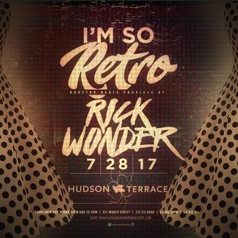'Im So Retro' Party at Hudson Terrace Friday 7/28