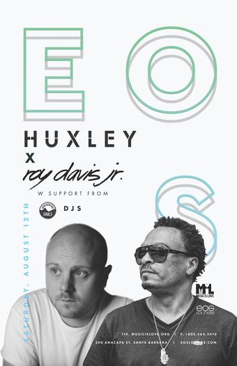 Huxley x Roy Davis Jr EOS Lounge 8.12.17