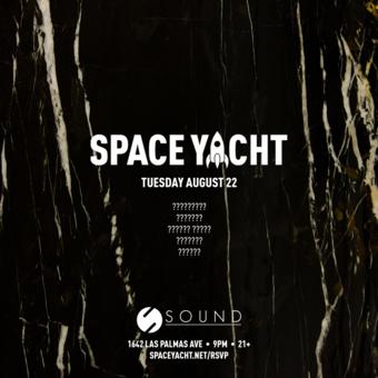 SPACE YACHT 8/22: SECRET LINEUP