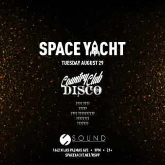 SPACE YACHT 8/29: COUNTRY CLUB DISCO