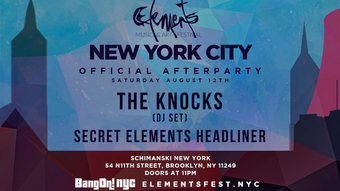 ELEMENTS NYC Official Afterparty w/ The Knocks (DJ Set)