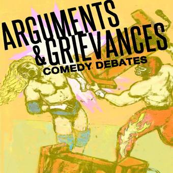 Arguments & Grievances (5th Annual High Plains Comedy Festival)