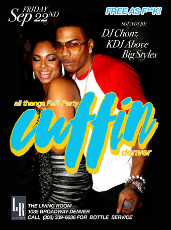 Cuffin' Denver All Thangs R&B Party at The Living Room
